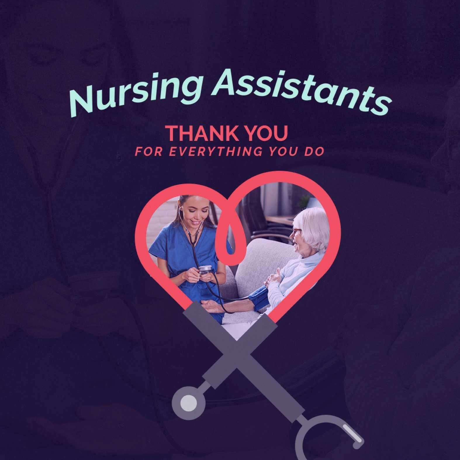 Nursing Assistants, thank you for everything you do
