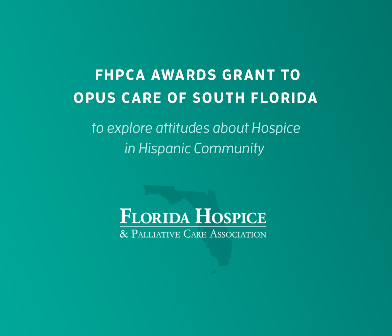 FHPCA Awards Grant to OpusCare of Florida to Explore Attitudes about Hospice in Hispanic Community